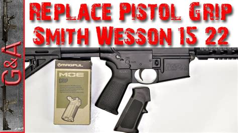 Replace Pistol Grip Smith & Wesson 15-22 Magpul - YouTube