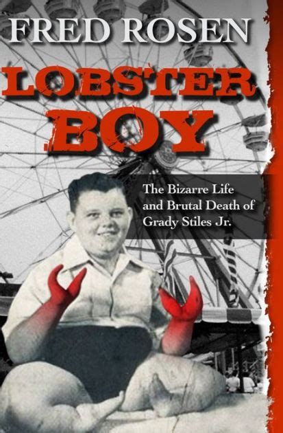 Lobster Boy: The Bizarre Life and Brutal Death of Grady