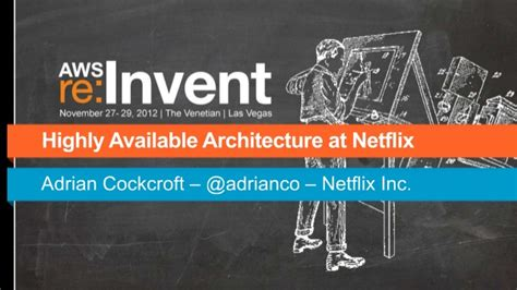 AWS Re:Invent - High Availability Architecture at Netflix