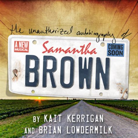 The Unauthorized Autobiography of Samantha Brown