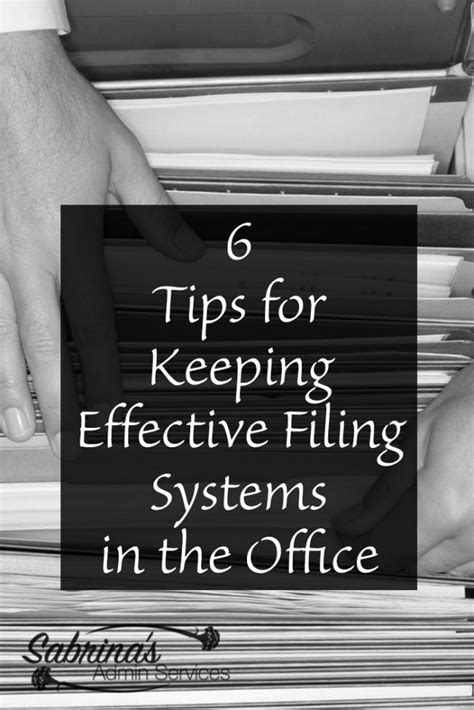 6 Tips for Keeping Effective Filing Systems in the Office